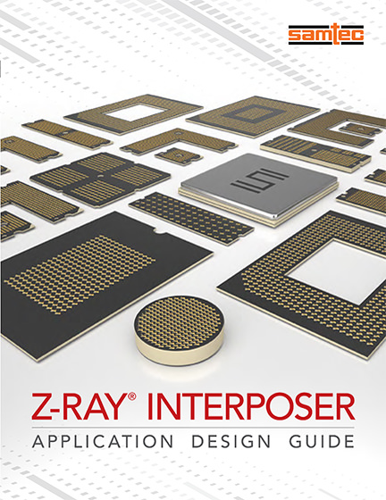 Z-Ray<sup>&reg;</sup> Interposer Application Design Guide