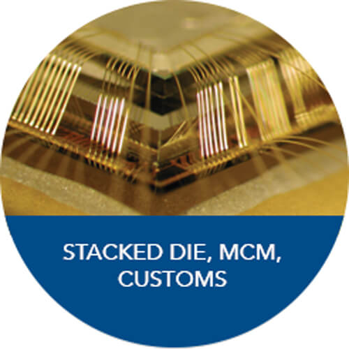 Stacked Die, MCM, Customs